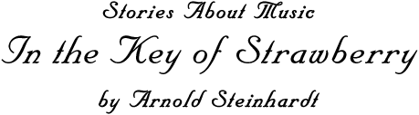 Stories about music // In the Key of Strawberry // by Arnold Stienhardt